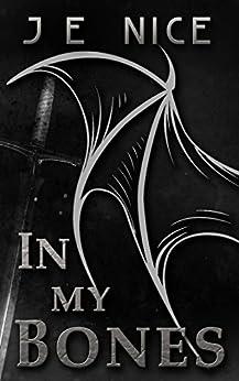 In My Bones (The Last War trilogy Book 3) by [Nice, J E]