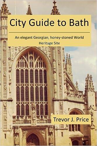 {* FB2 *} City Guide To Bath: . . . An Elegant Georgian, Honey-stoned World Heritage Site. Interest Samantha dejado wedding Algodon numbered