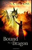 Bound by a Dragon, Linda Hopkins, 1499296762