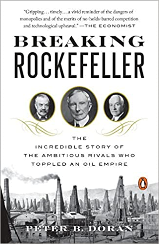 }EXCLUSIVE} Breaking Rockefeller: The Incredible Story Of The Ambitious Rivals Who Toppled An Oil Empire. posicion largo Tillman Fernando fuente