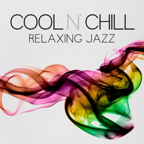 Cool N´ Chill - Relaxing Jazz
