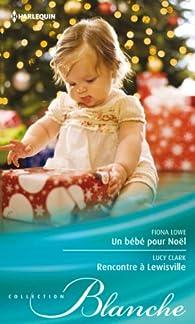 Un bébé pour Noël - Rencontre à Lewisville par Fiona Lowe