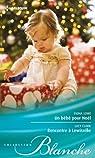 Un bébé pour Noël - Rencontre à Lewisville par Lowe