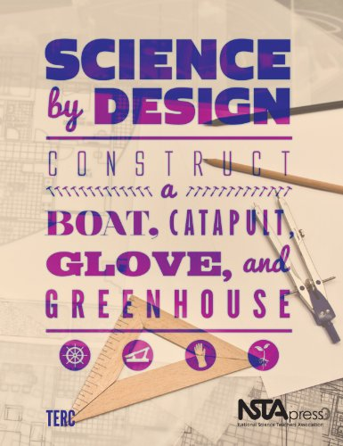 Science by Design: Contruct a ... Boat, Catapult, Glove, and Greenhouse - PB331X