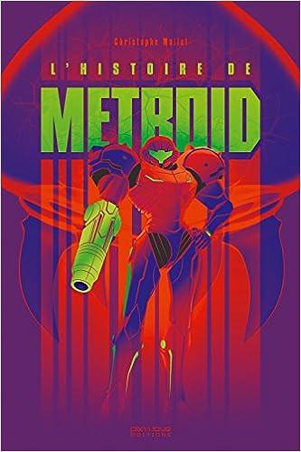 L'Histoire de Metroid : les Chroniques de Samus Aran