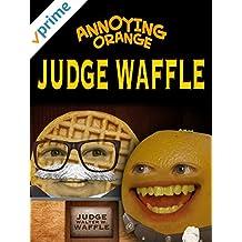 Annoying Orange - Judge Waffle