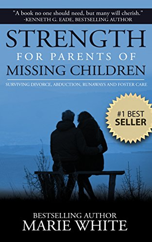 Strength For Parents Of Missing Children by Marie White ebook deal