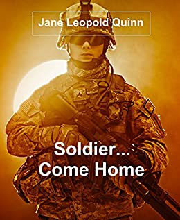 Soldier, Come Home by [Quinn, Jane Leopold]