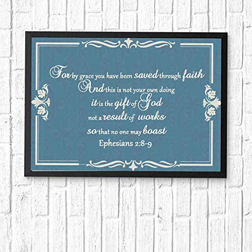 For by grace you have been saved through faith. And this is not your own doing; it is the gift of God,...Christian's Gifts Bible Posters for Room Scripture Quotes Printed Wall Art Framed 12x10in (We Have Been Saved By Grace Through Faith)