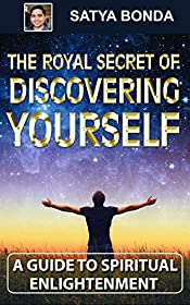 Spirituality and Meditation: The Royal Secret to Discovering Yourself - Truth, Purpose of Life, Without Religion, Happiness: (Joy, Blissful, Knowledge)