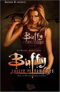 Buffy contre les vampires, saison 8, tome 1 : Un long retour au bercail par Whedon