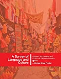 img - for A Survey of Language and Culture: Linguistic Anthropology and Cross-Cultural Communication book / textbook / text book