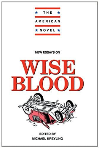 com new essays on wise blood the american novel  com new essays on wise blood the american novel 9780521445504 michael kreyling books