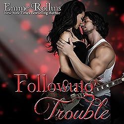 Following Trouble