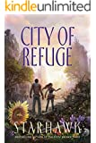 City of Refuge (The Fifth Sacred Thing Book 3)
