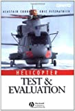 Helicopter Test and Evaluation (Aiaa Education Series), alastair k. (author) ; fitzpatrick, eric (author) ; cooke (author) cooke, 0632052473