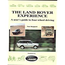 Land Rover Experience: A User's Guide to Four-wheel Driving