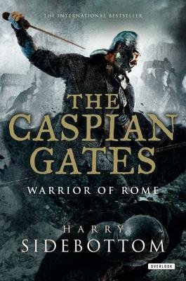Caspian Gates ([ The Caspian Gates BY Sidebottom, Harry ( Author ) ] { Paperback } 2013)