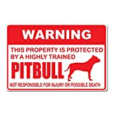 "Warning This Property is Protected by A Highly Trained Pitbull Not Responsible For Injury or Death - 15""x10"" Caution Sign - Made In The USA"