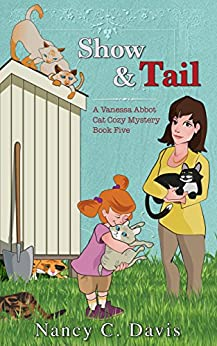 Show and Tail (Vanessa Abbot Cat Cozy Mystery Series Book 5) by [Davis, Nancy C.]