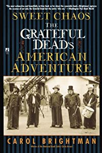 Sweet Chaos: The Grateful Dead's American Adventure from Gallery Books