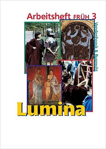 Lumina: Lehrgang für Latein als 2. Fremdsprache: Arbeitsheft Früh 3 - Zu den Lektionen 27 - 40