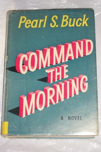 Command The Morning by Pearl S. Buck