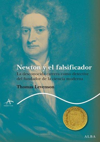 Descargar Libro Newton Y El Falsificador Thomas Levenson