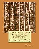 How To Write Medu Neter (Egyptian Hieroglyphs)