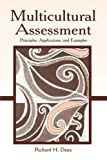 Multicultural Assessment : Principles, Applications, and Examples, Dana, Richard H., 0805856501
