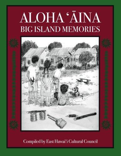 Aloha Aina: Big Island Memories color (Volume 1) ebook