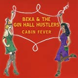 Cabin Fever by Beka & the Gin Hall Hustlers (2010-02-23)