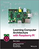 Learning Computer Architecture with Raspberry Pi, E. Upton and Gareth Halfacree, 1118900421