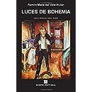 Luces de bohemia: Edición de Antonio Gálvez Alcaide (Spanish Edition)