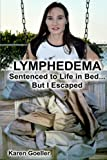 Lymphedema: Sentenced to Life in Bed... But I Escaped