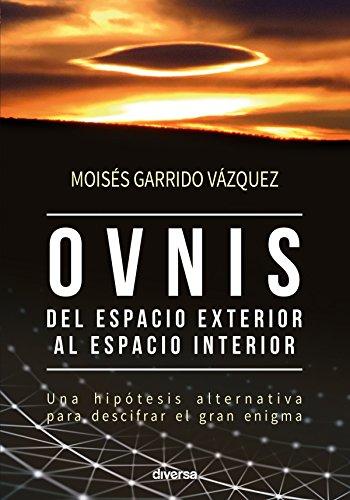 ovnis-del-espacio-exterior-al-espacio-interior-misterios-n-7-spanish-edition