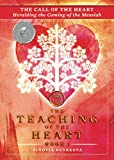 The Call of the Heart: Heralding the Coming of