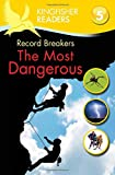 Record Breakers, the Most Dangerous (Kingfisher Readers - Level 5)