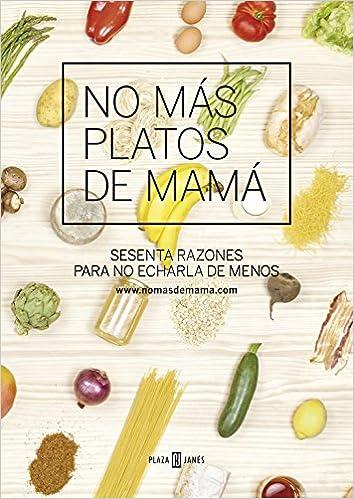No más platos de mamá: Sesenta razones para no echarla de menos ...
