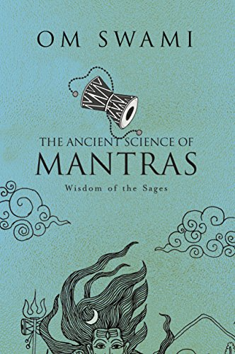 The Ancient Science of Mantras: Wisdom of the Sages