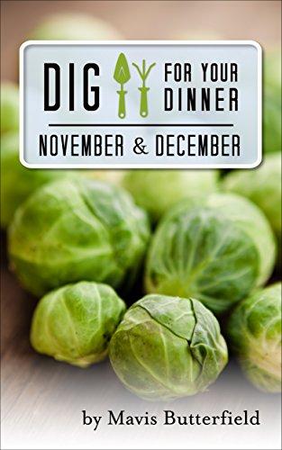 Dig for Your Dinner in November & December by [Butterfield, Mavis]