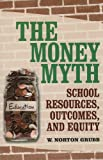 The Money Myth, W. Norton Grubb, 0871540436