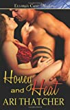 Honey and Heat, Ari Thatcher, 1419962345