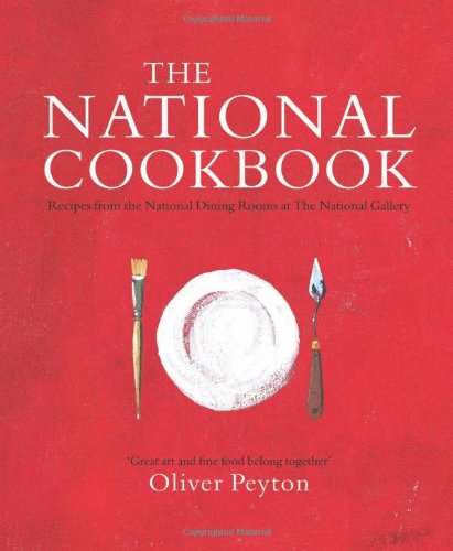 The National Cookbook: Recipes from the National Dining Rooms at The National Gallery pdf epub