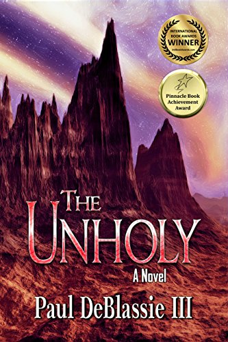 The Unholy: A Supernatural Tale by [DeBlassie III, Paul]