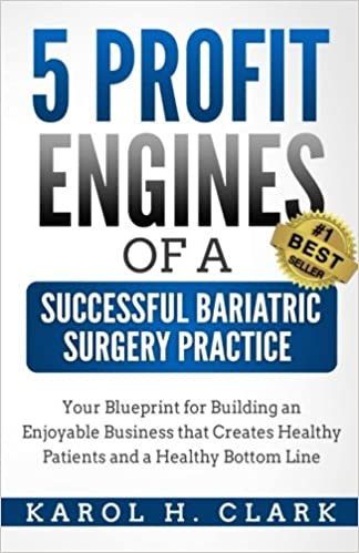 5 profit engines of a successful bariatric surgery practice 5 profit engines of a successful bariatric surgery practice blueprint for building an enjoyable business that creates healthy patients and a healthy bottom malvernweather Gallery