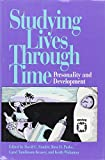 Studying Lives Through Time: Personality and Development