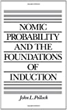 Nomic Probability and the Foundations of Induction, Pollock, John L., 019506013X