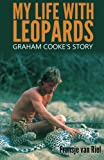 My Life with Leopards: Graham Cooke's Story