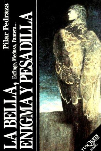 La Bella, Enigma Y Pesadilla (Ensayo) (Spanish Edition)